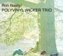 Ron Nasty/Polyvinyl Wicker Trio
