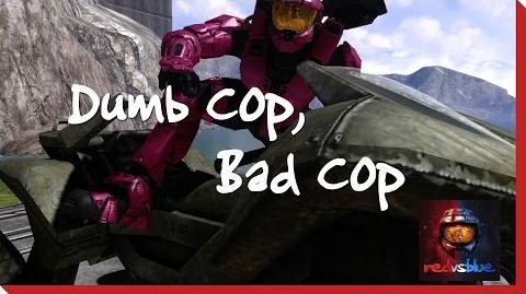 Dumb Cop, Bad Cop - Chapter 11 - Red vs. Blue Season 7
