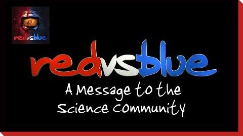 A Message to the Science Community PSA - Red vs. Blue Season 2