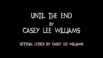 Until the End by Casey Lee Williams with Lyrics (Clean Audio Version)