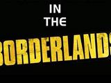 In the Borderlands...