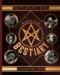Supernatural: The Men of Letters Bestiary (Winchester Family Edition)