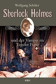 Sherlock Holmes und der Vampir im Tegeler Forst