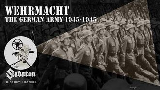 Wehrmacht – The German Army 1935-1945 – Sabaton History 052 Official