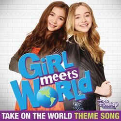 Girl-Meets-World-Theme-Song-Take-On-The-World1