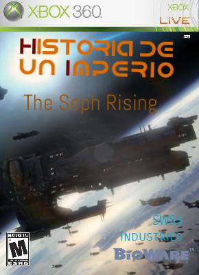 Historia de un Imperio - The Seph Rising