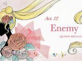 Act 12. Enemy, Queen Metalia