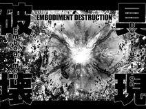 Embodiment Destruction