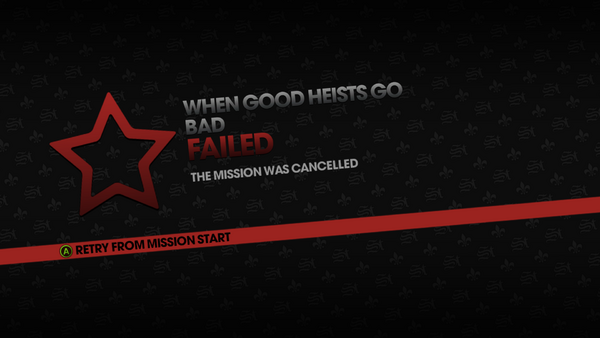 When Good Heist Go Bad - mission cancelled, cannot exit