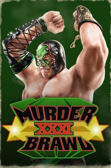 Murderbrawl XXXI centerpiece