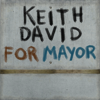 He Lives - Keith David for Mayor sign