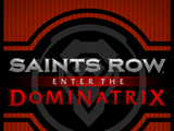 Saints Row IV: Enter the Dominatrix