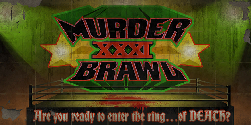 File:Murderbrawl XXXI - Are you ready to enter the ring of death billboard.png