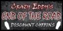 Trailer park Crazy Eddys coffinsign wo