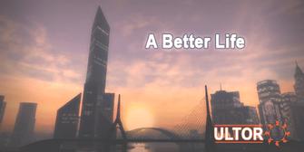 Ultor - A Better Life billboard