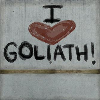 He Lives - I love Goliath sign