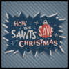 How The Saints Save Christmas