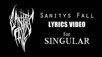 Singular (Lyrics) by Sanitys Fall