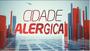 Cidade Alérgica (2018)