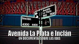 Avenida La Plata e Inclán - Documental