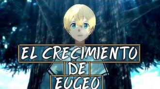 El Crecimiento de Eugeo Sword Art Online Alicization - DaniSenpai017