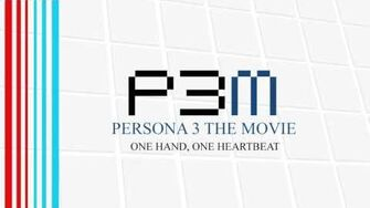 One Hand, One Heartbeat - Persona 3 The Movie - Midsummer Knight's Dream