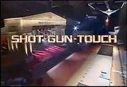 Shot-Gun Touch 2005