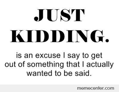 File:Just Kidding.jpg
