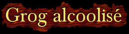 Grog alcoolisé