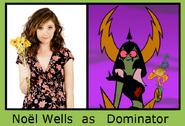 Noel Wells as Dominator