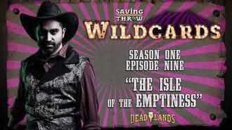 "Wildcards Carnival - S1E9 - ""The Isle of the Emptiness"""