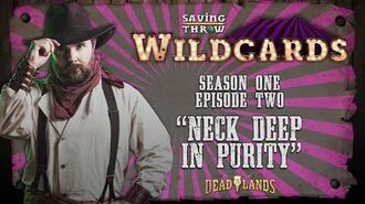 """Wildcards Carnival - S1E2 - """"Neck Deep In Purity"""""""