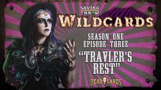 """Wildcards Carnival - S1E3 - """"Travler's Rest"""""""