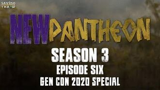 New Pantheon - S3E6 - Gen Con 2020 One-Shot