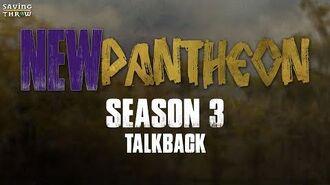 New Pantheon - S3 Talkback