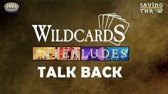 Wildcards Interludes - Talkback