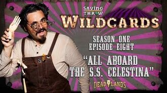"Wildcards Carnival - S1E8 - ""All Aboard the S.S. Celestina"""