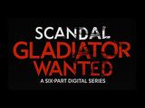 Scandal - Gladiator Wanted