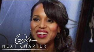 Exclusive Kerry Washington's Aha! Moments Oprah's Next Chapter Oprah Winfrey Network
