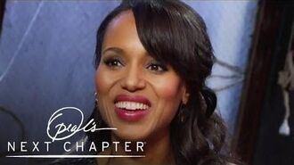 Exclusive Kerry Washington's Aha! Moments Oprah's Next Chapter Oprah Winfrey Network