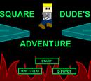 Square Dude's Adventure