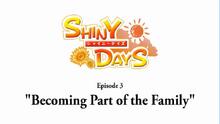 ShinyDaysEP3BecomingPartOfTheFamily