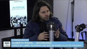 """Alberto Mayol, Sociólogo, Lanza su libro """"Autopsia ¿De qué se murió la elite chilena?"""""""