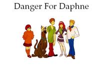 Danger For Daphne