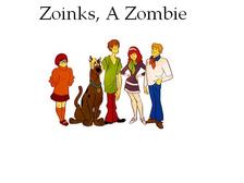 Zoinks, A Zombie