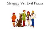 Shaggy Vs. Evil Pizza