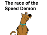 The Race of the Speed Demon