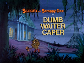 Dumb Waiter Caper Title Card