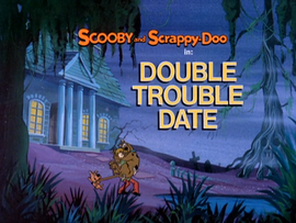 Double Trouble Date Title Card