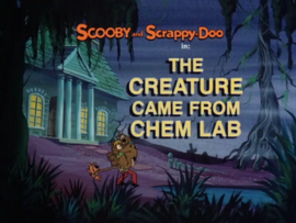 The Creature Came from Chem Lab title card
